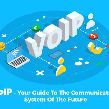 VoIP – Your Guide To The Communication System Of The Future