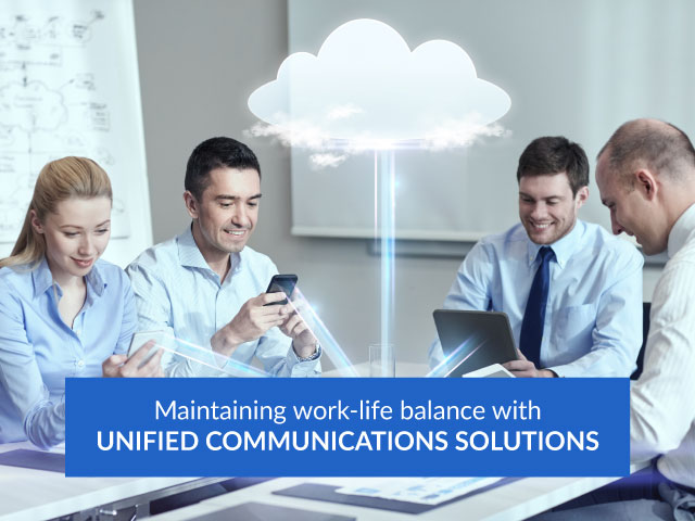 Maintaining work-life balance with unified communications solutions
